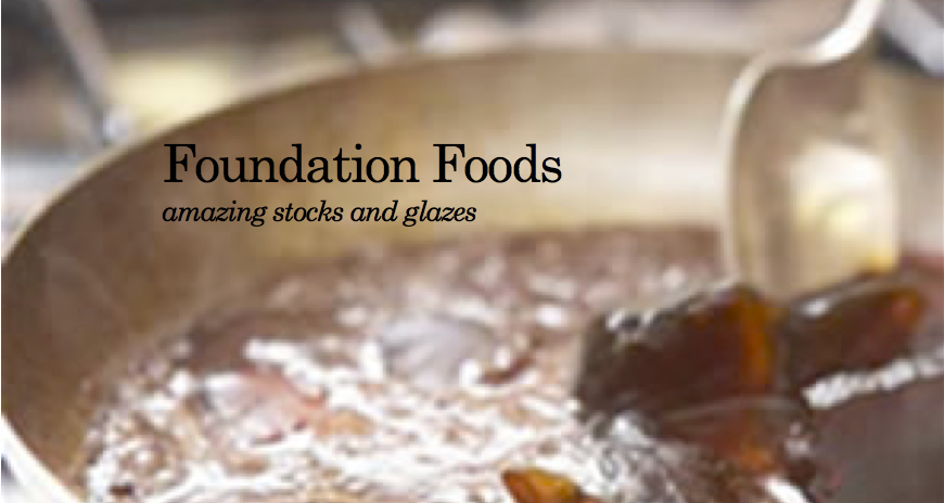 Foundation Foods Stocks & Glazes