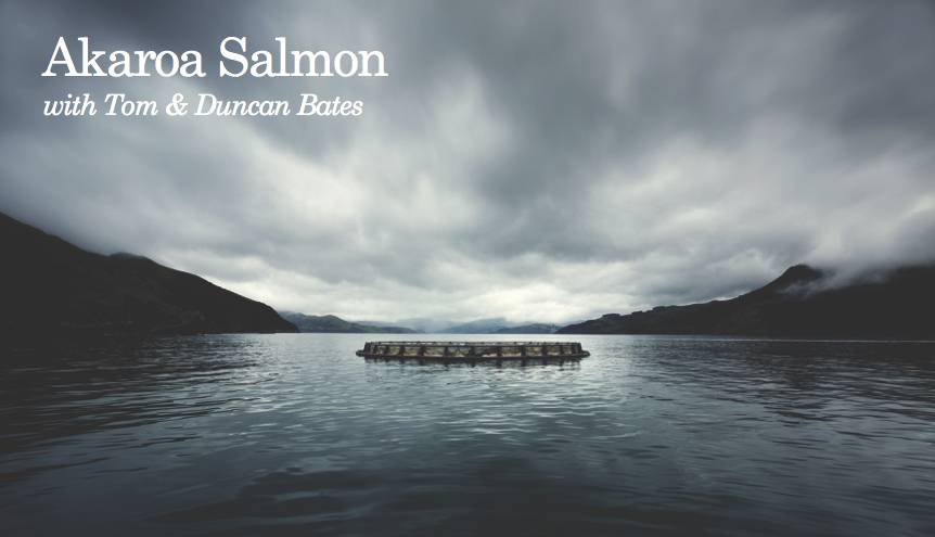 Akaroa Salmon with Tom & Duncan Bates